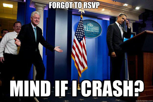 Forgot to RSVP Mind if I crash? - Forgot to RSVP Mind if I crash?  Misc