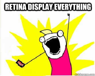 Retina Display Everything