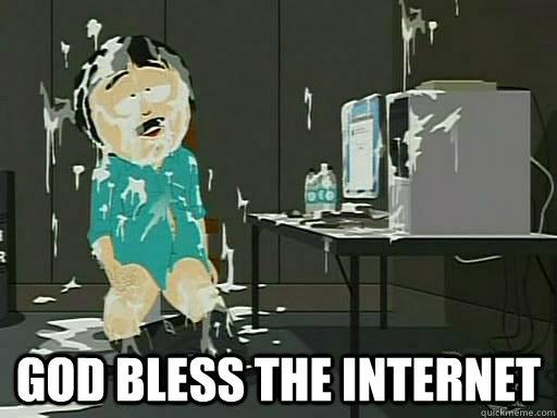 GOD BLESS THE INTERNET