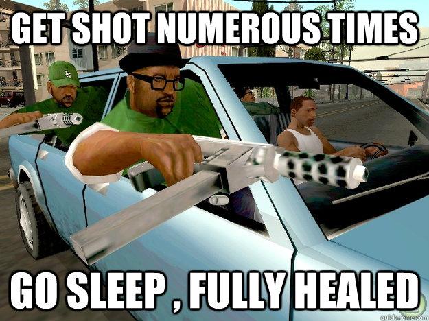 Get shot numerous times Go sleep , Fully healed  Gta San Andreas Logic