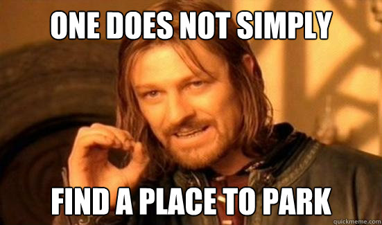 One Does Not Simply Find a place to park - One Does Not Simply Find a place to park  Boromir