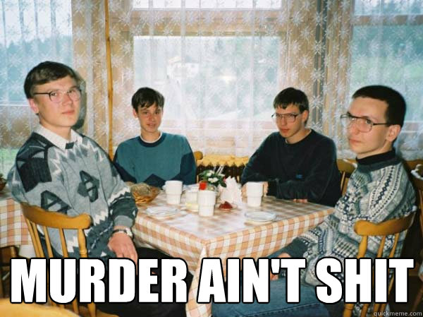 murder ain't shit