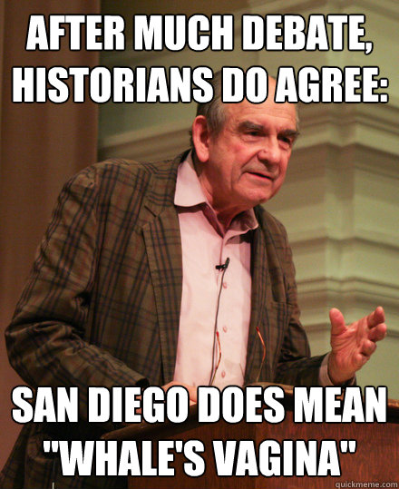 after much debate, historians do agree: san diego does mean