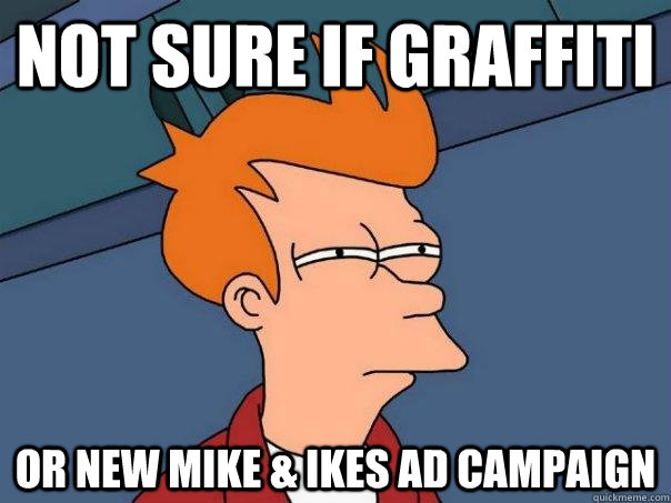 not sure if graffiti or new mike & ikes ad campaign - not sure if graffiti or new mike & ikes ad campaign  Futurama