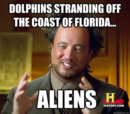 Dolphins stranding off the coast of Florida...  Aliens - Dolphins stranding off the coast of Florida...  Aliens  Ancient Aliens