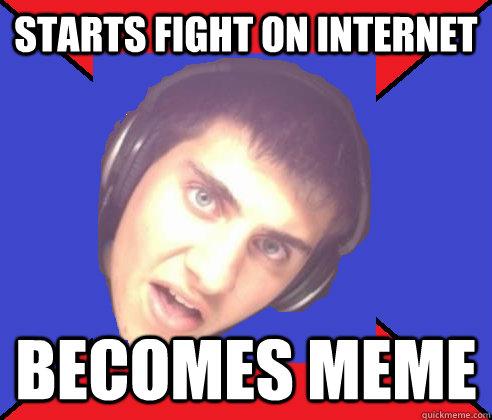 513531279748dd7d82fc14b32fc31ea3f0940c133dbdf47e407ad04c938f1b12 starts fight on internet becomes meme asshole internet troll