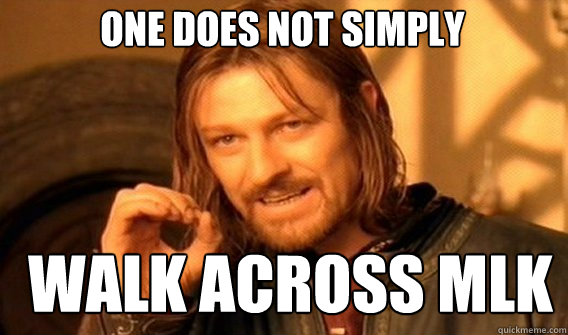 One does not simply Walk across mlk - One does not simply Walk across mlk  Boromirmod
