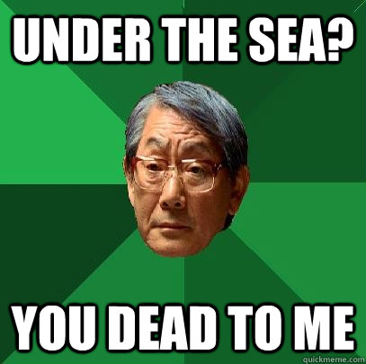 Under the sea? you dead to me - Under the sea? you dead to me  High Expectations Asian Father