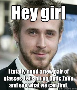 Hey girl I totally need a new pair of glasses. Let's hit up Optic Zone and see what we can find. - Hey girl I totally need a new pair of glasses. Let's hit up Optic Zone and see what we can find.  Misc