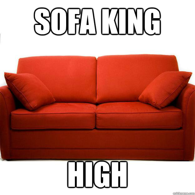 Sofa king High - Sofa king High  Thoughts 7