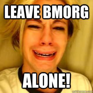 Leave bmorg Alone!