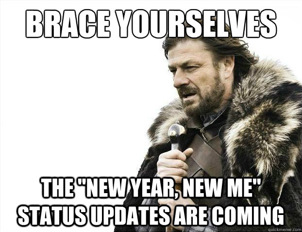 Brace yourselves The \
