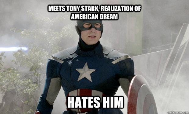 MEETS TONY STARK, REALIZATION OF AMERICAN DREAM HATES HIM - MEETS TONY STARK, REALIZATION OF AMERICAN DREAM HATES HIM  Captain Americas Truth
