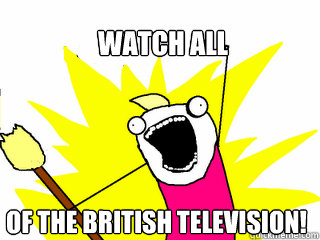 Watch all  of the british television! - Watch all  of the british television!  All The Things