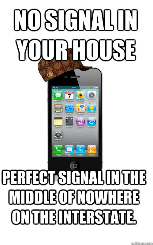 No Signal In Your House Perfect Signal In The Middle Of Nowhere On