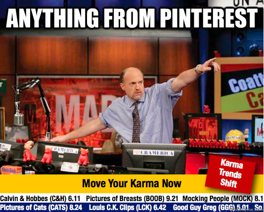 Anything from pinterest  - Anything from pinterest   Mad Karma with Jim Cramer