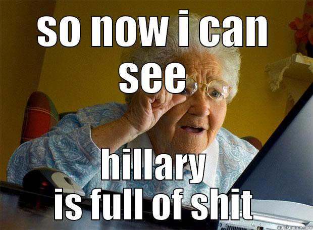 SO NOW I CAN SEE HILLARY IS FULL OF SHIT Grandma finds the Internet