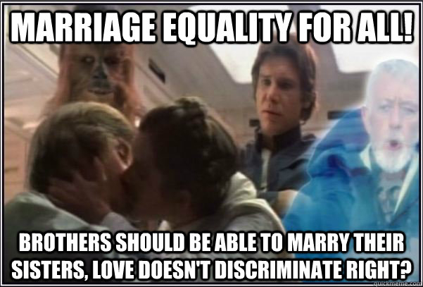 Funny Memes For Brothers : Marriage equality for all! brothers should be able to marry their