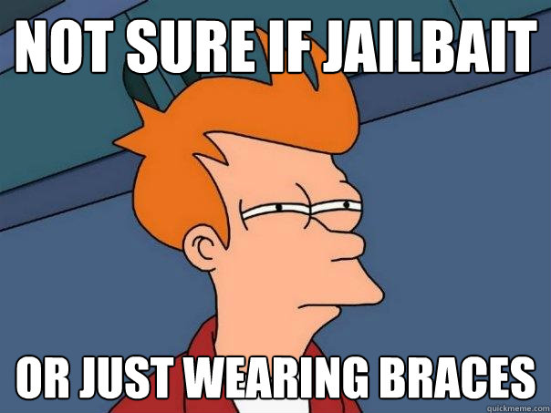 Are not Jail bait gif braces share