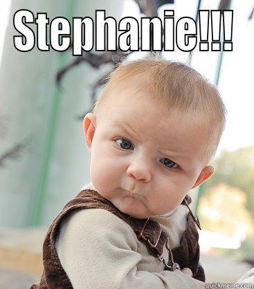 STEPHANIE!!!        skeptical baby