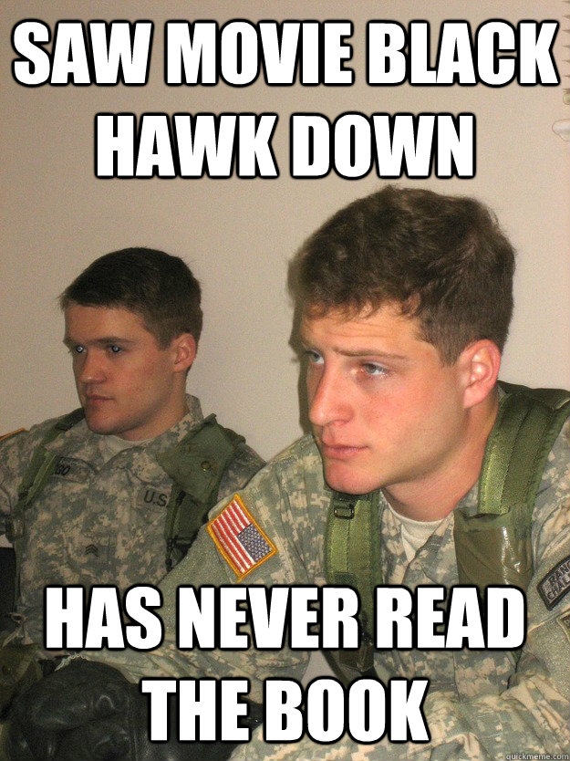 saw movie black hawk down has never read the book