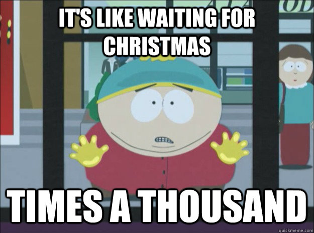 Image result for cartman having to wait meme