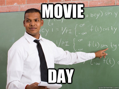 MOVIE DAY - MOVIE DAY  Good Guy Teacher