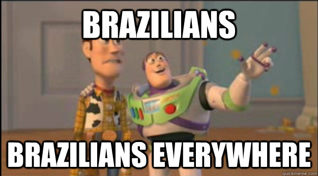 Brazilians Brazilians everywhere - Brazilians Brazilians everywhere  Misc