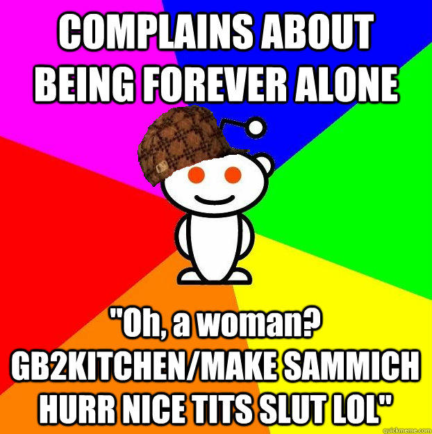 COMPLAINS ABOUT BEING FOREVER ALONE