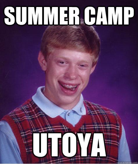 Summer camp Utoya - Summer camp Utoya  Bad Luck Brian