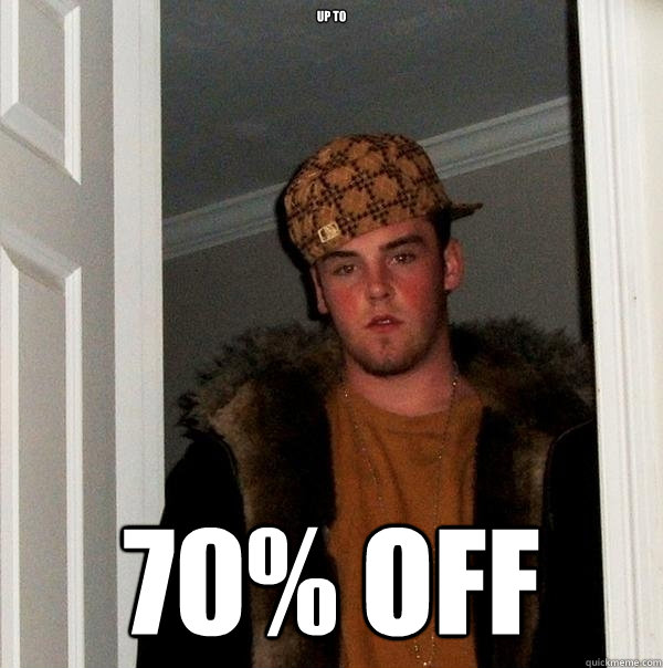 UP TO 70% OFF - UP TO 70% OFF  Scumbag Steve