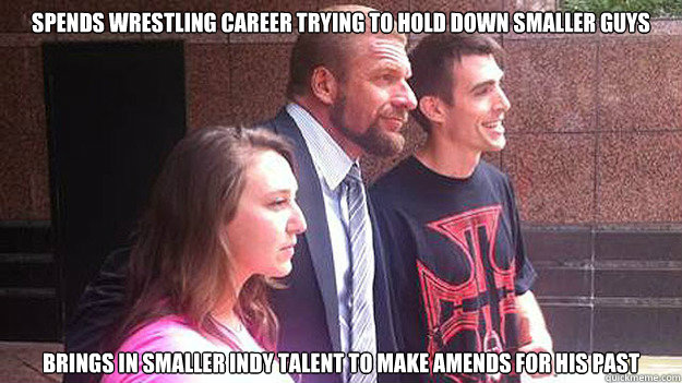 Spends wrestling career trying to hold down smaller guys Brings in smaller indy talent to make amends for his past