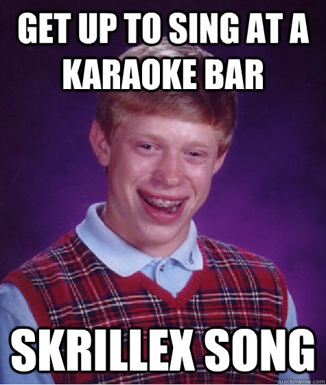 Get up to sing at a karaoke bar skrillex song - Get up to sing at a karaoke bar skrillex song  Misc