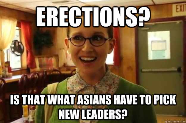 Erections? Is that what asians have to pick new leaders?