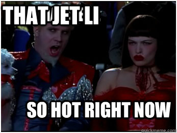 So hot right now That Hansel... That jet li
