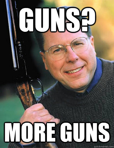 Guns? More guns - Guns? More guns  NRA Solutions