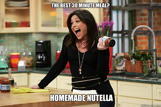 The best 30 minute meal? homemade nutella