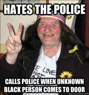 Hates the police calls police when unknown black person comes to door