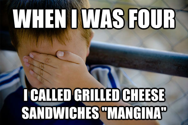 WHEN I WAS FOUR  I CALLED GRILLED CHEESE SANDWICHES