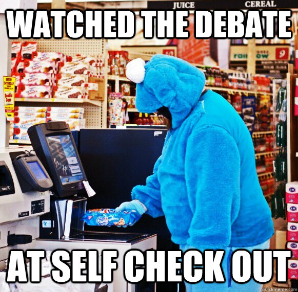 watched the debate at self check out - watched the debate at self check out  middle-class muppet