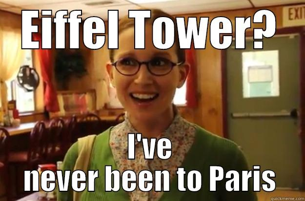 EIFFEL TOWER? I'VE NEVER BEEN TO PARIS Sexually Oblivious Female