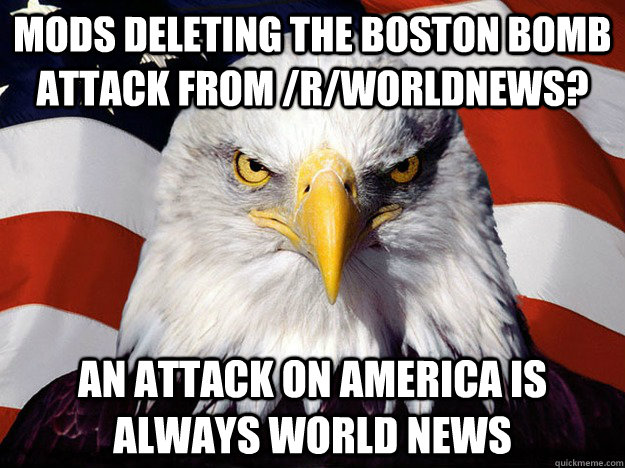Mods deleting the Boston bomb attack from /r/worldnews? an attack on america is always world news
