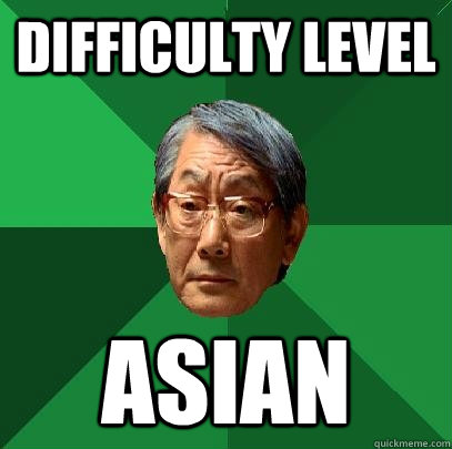 Image result for difficulty level asian meme