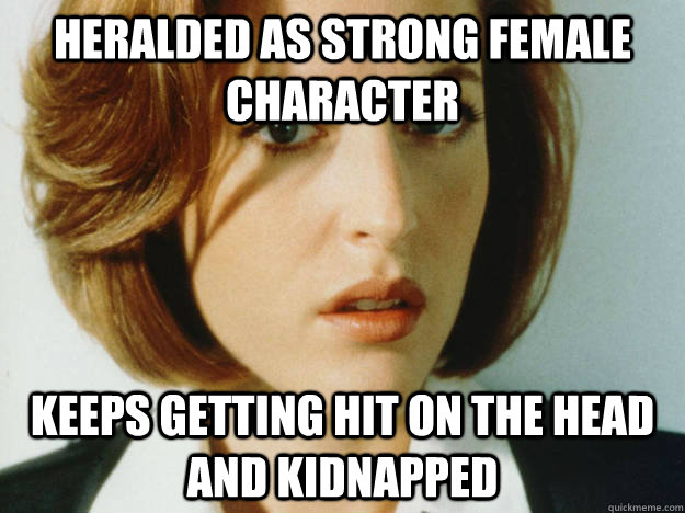Heralded as strong female character keeps getting hit on the head and kidnapped