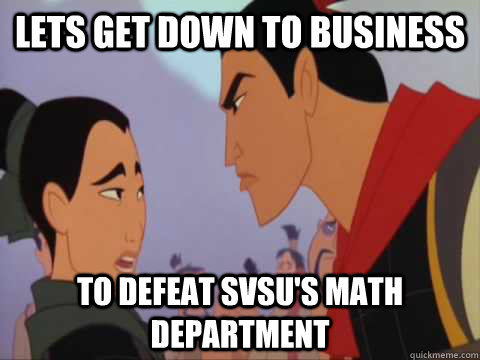 Lets get down to business to defeat SVSU's math department