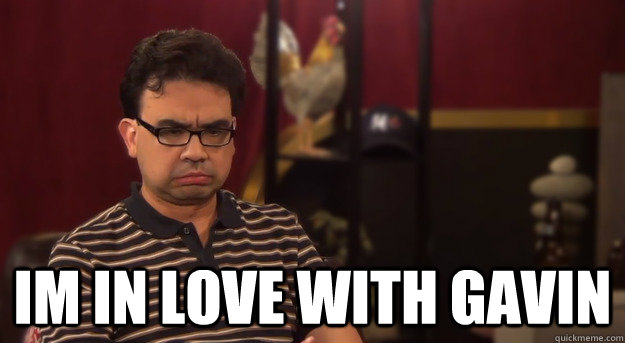 Im in love with Gavin -  Im in love with Gavin  Horrible Realisation Gus