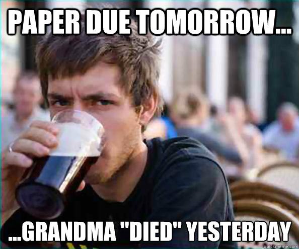 paper due tomorrow... ...grandma