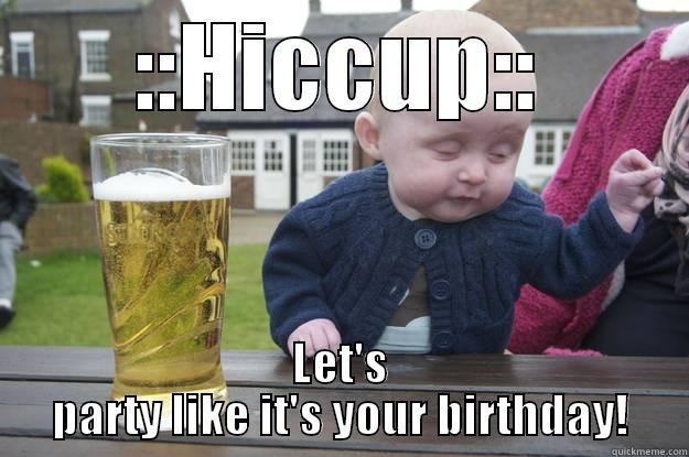Happy Birthday From Drunk Baby Quickmeme