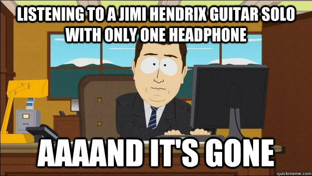 Listening to a Jimi Hendrix guitar solo with only one headphone  - Listening to a Jimi Hendrix guitar solo with only one headphone   Misc