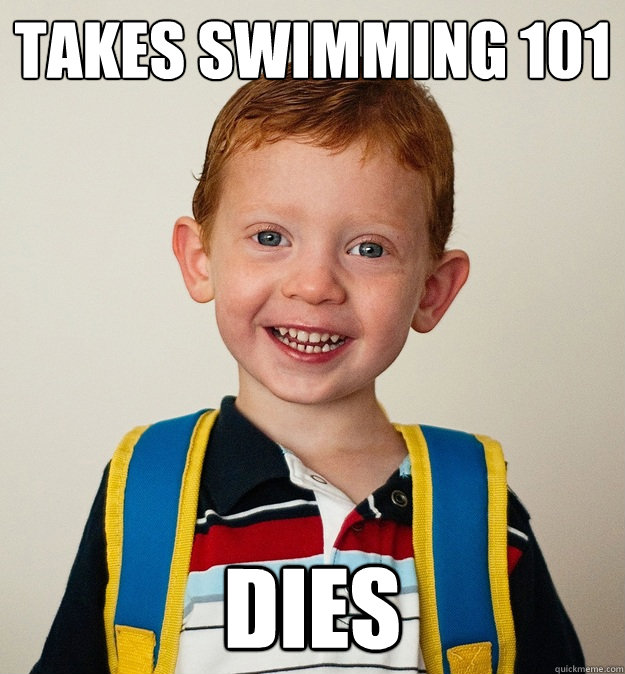 Takes swimming 101 dies - Takes swimming 101 dies  Pre-School Freshman